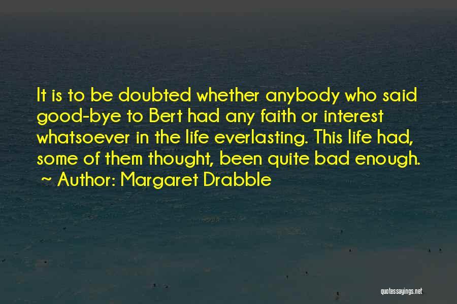 Margaret Drabble Quotes 946753