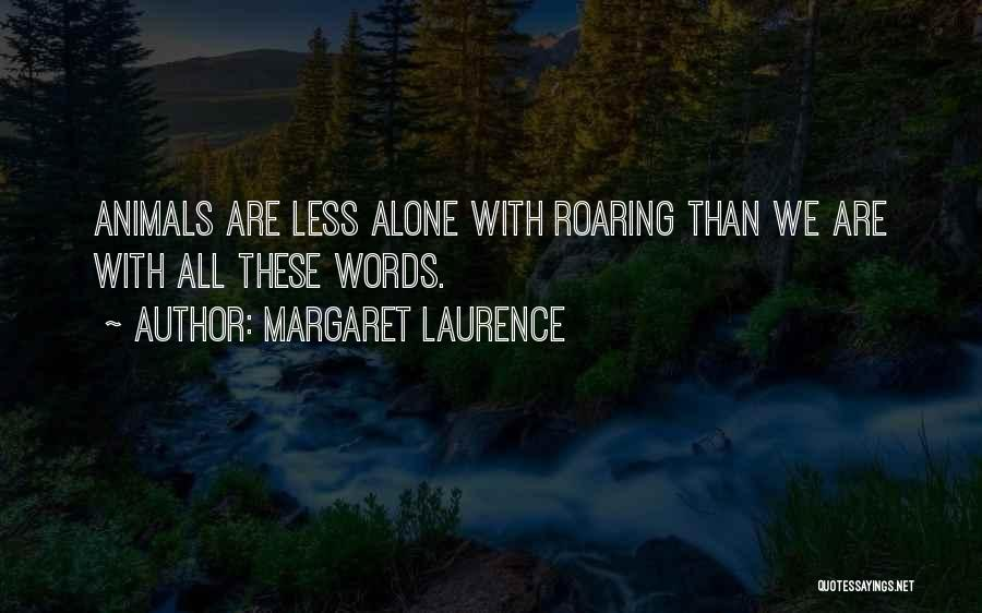 Margaret Laurence Quotes 1245022