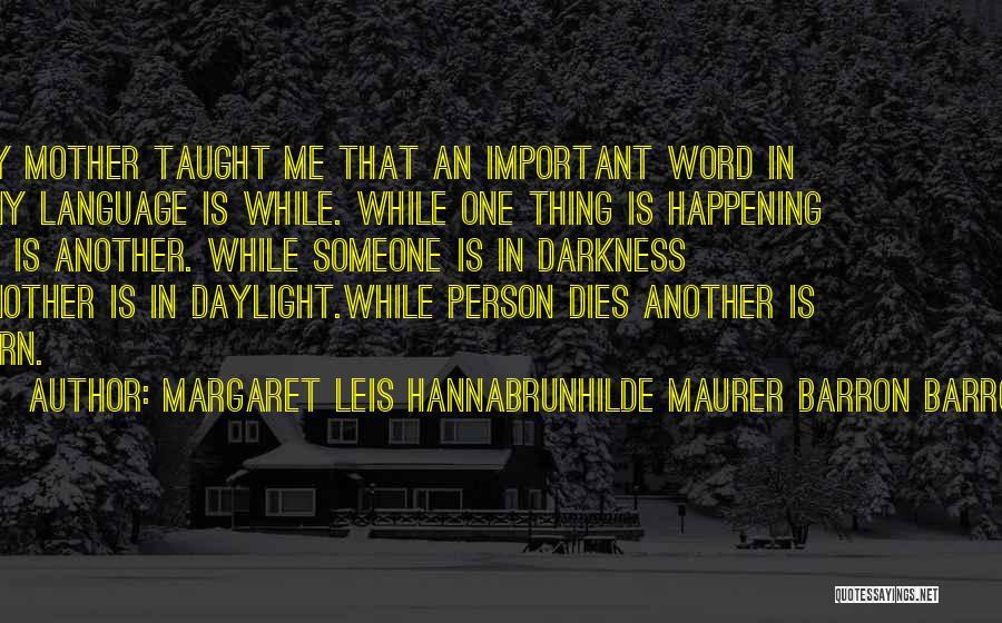 Margaret Leis HannaBrunhilde Maurer Barron Barron Quotes 200311