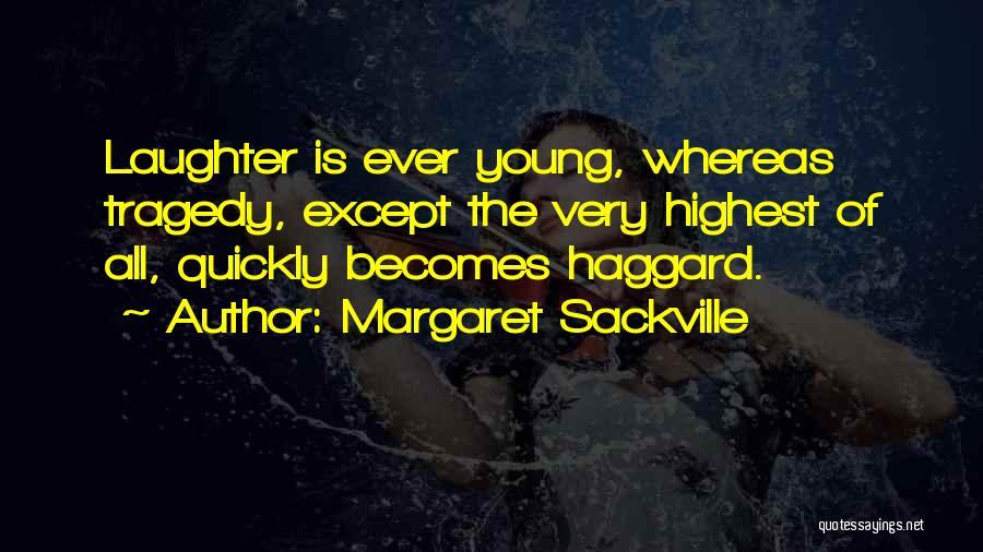 Margaret Sackville Quotes 2175509