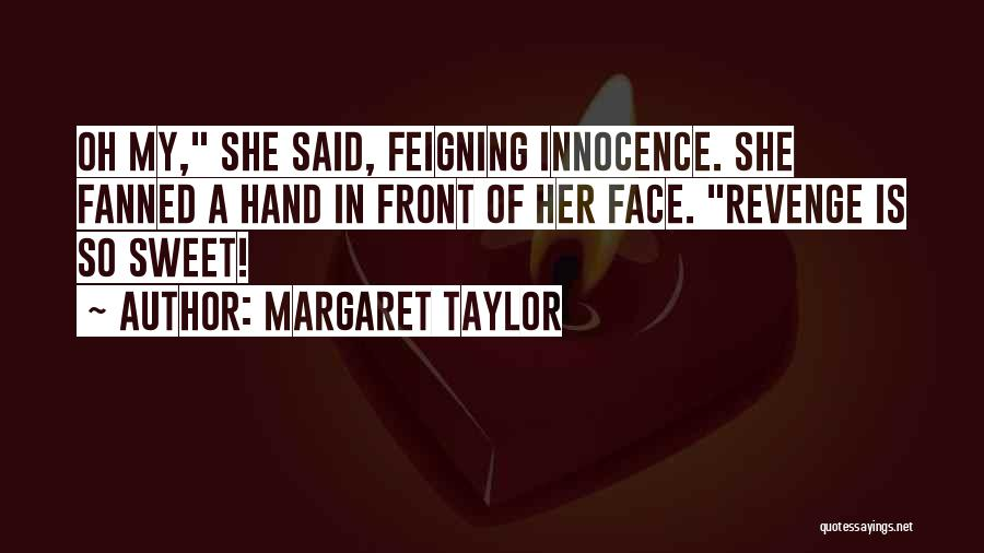 Margaret Taylor Quotes 1815116