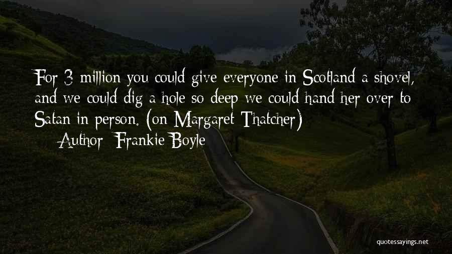 Margaret Thatcher Death Quotes By Frankie Boyle