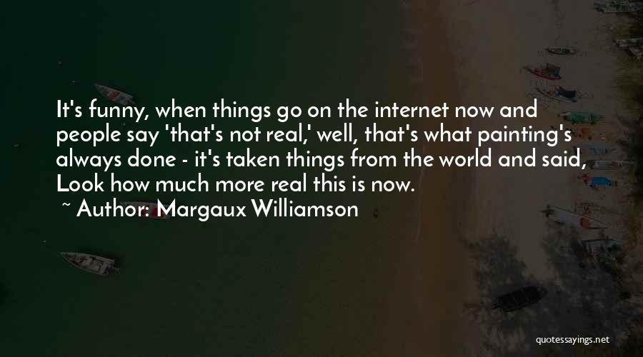 Margaux Williamson Quotes 623621