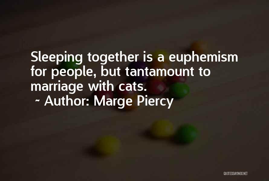 Marge Piercy Quotes 113853