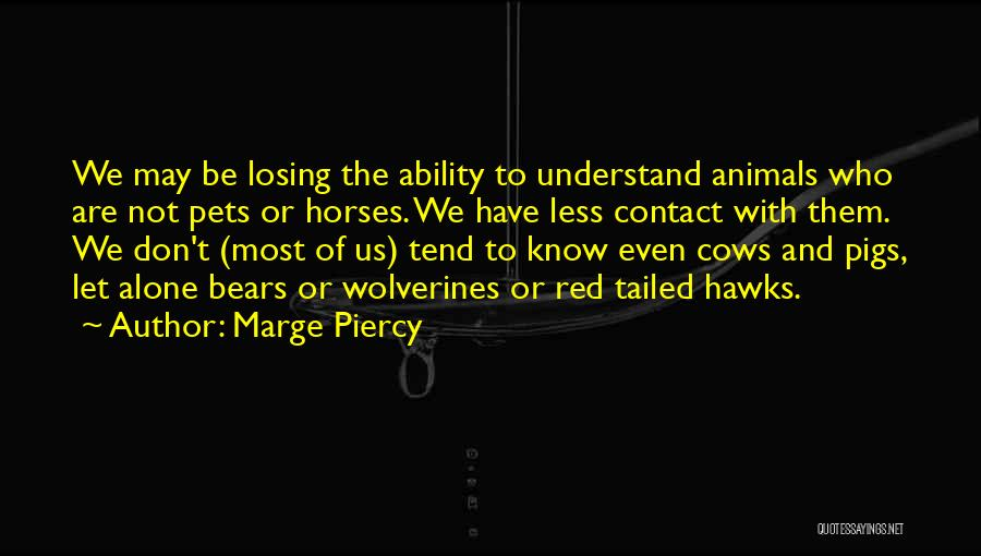 Marge Piercy Quotes 1316802