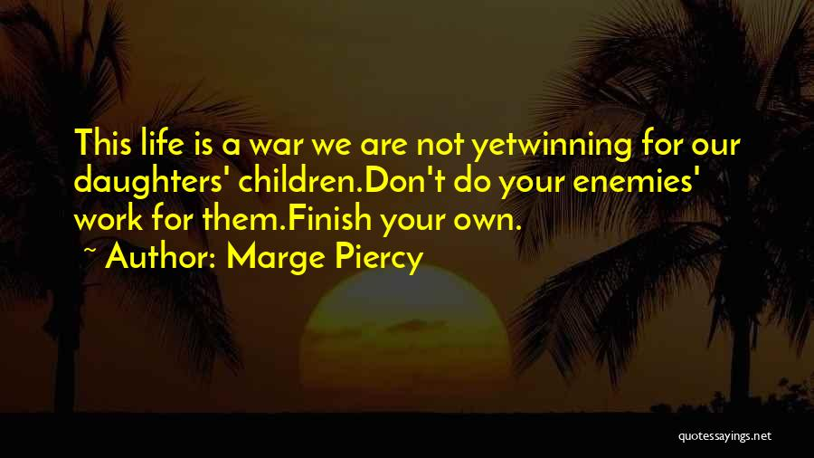 Marge Piercy Quotes 1940604