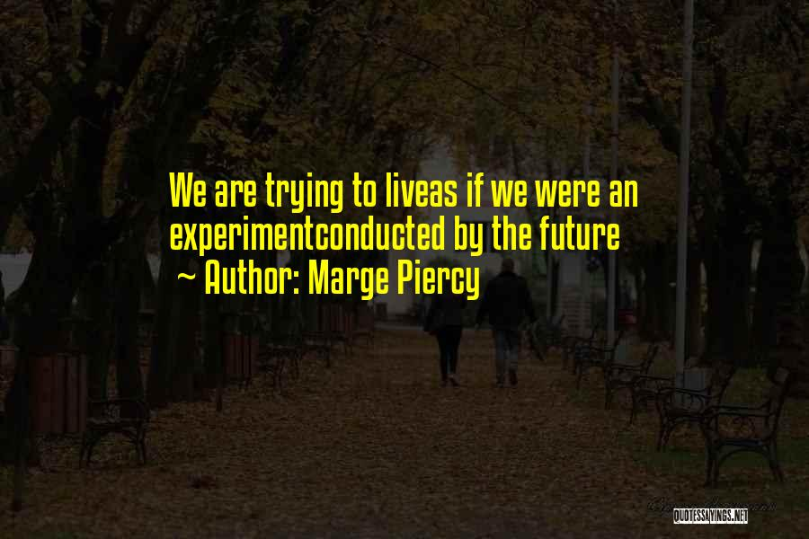 Marge Piercy Quotes 2171006