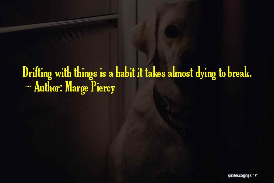 Marge Piercy Quotes 292690