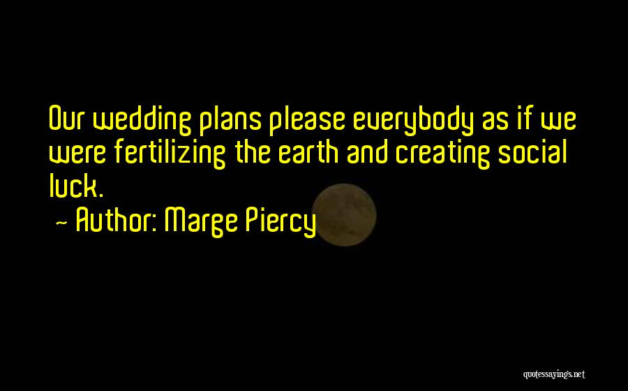 Marge Piercy Quotes 367812