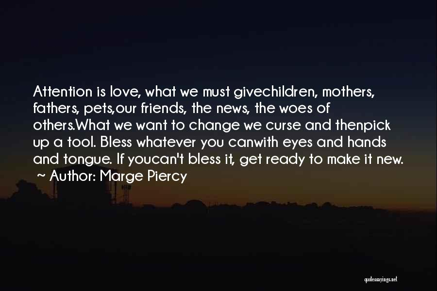 Marge Piercy Quotes 648497