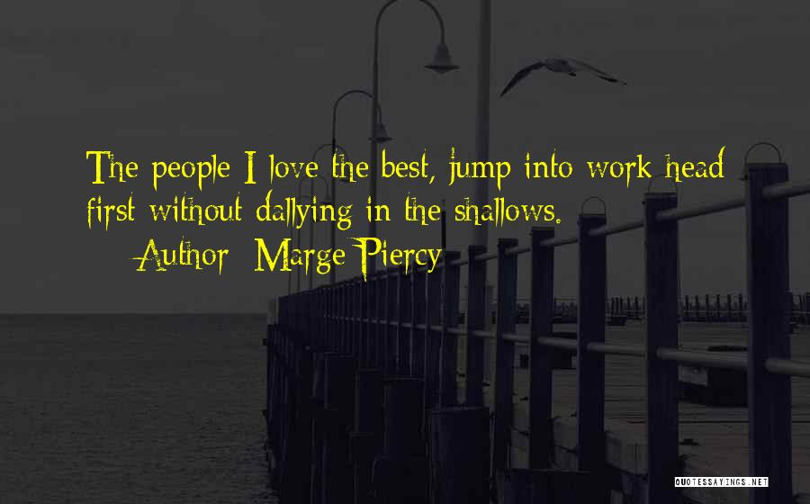 Marge Piercy Quotes 750622