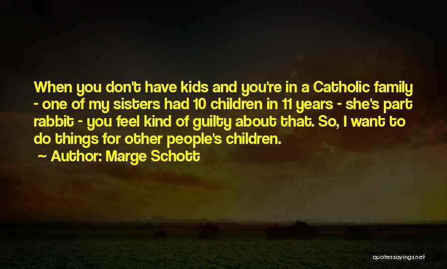 Marge Schott Quotes 1060821