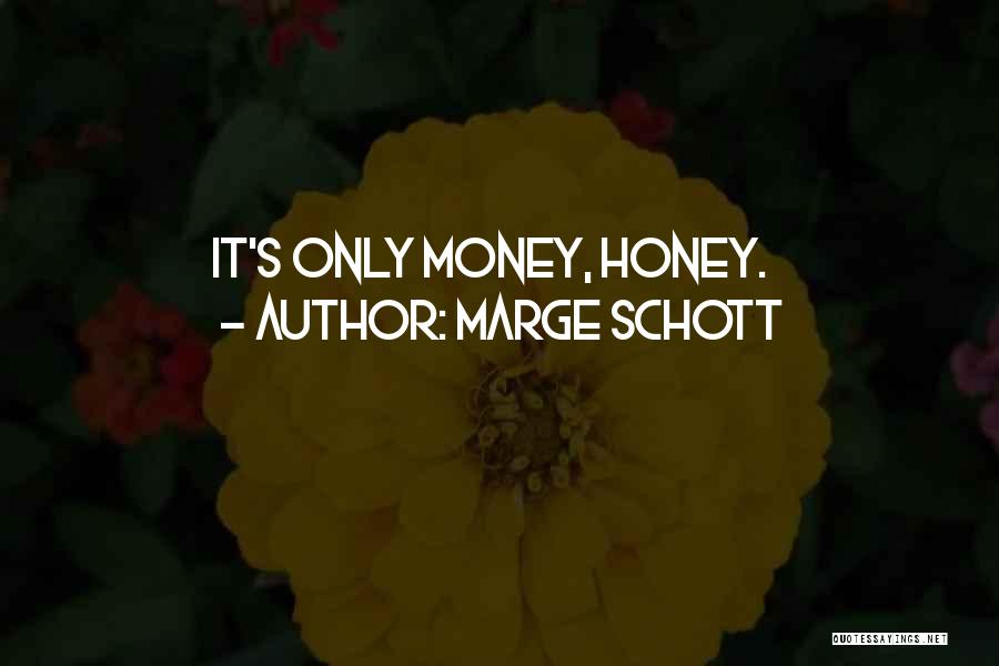 Marge Schott Quotes 2045262