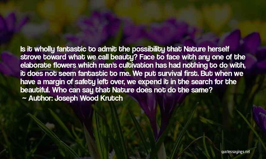 Margin Call Quotes By Joseph Wood Krutch
