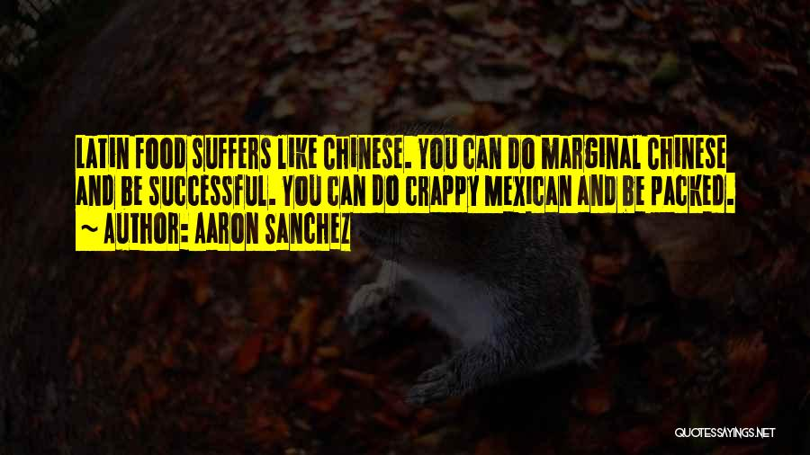 Marginal Quotes By Aaron Sanchez