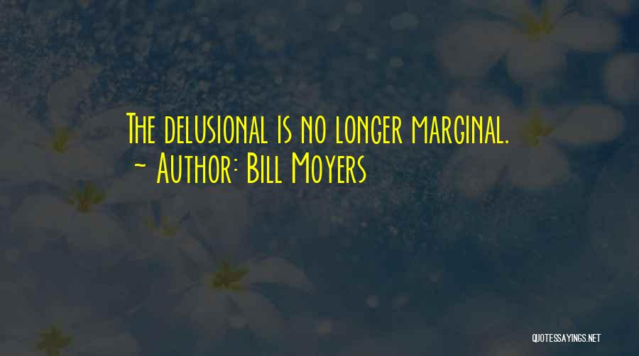 Marginal Quotes By Bill Moyers