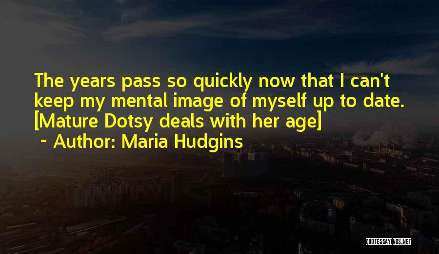 Maria Hudgins Quotes 628377