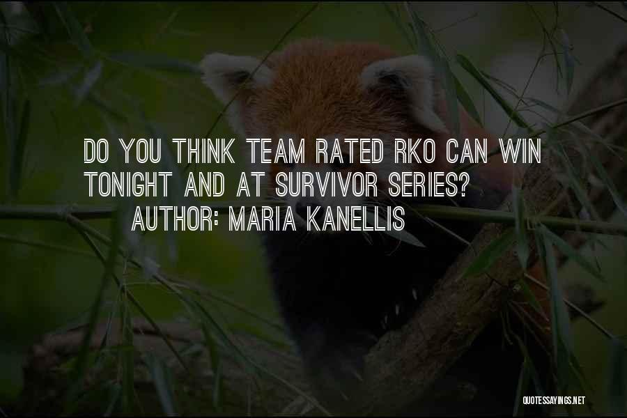 Maria Kanellis Quotes 979029