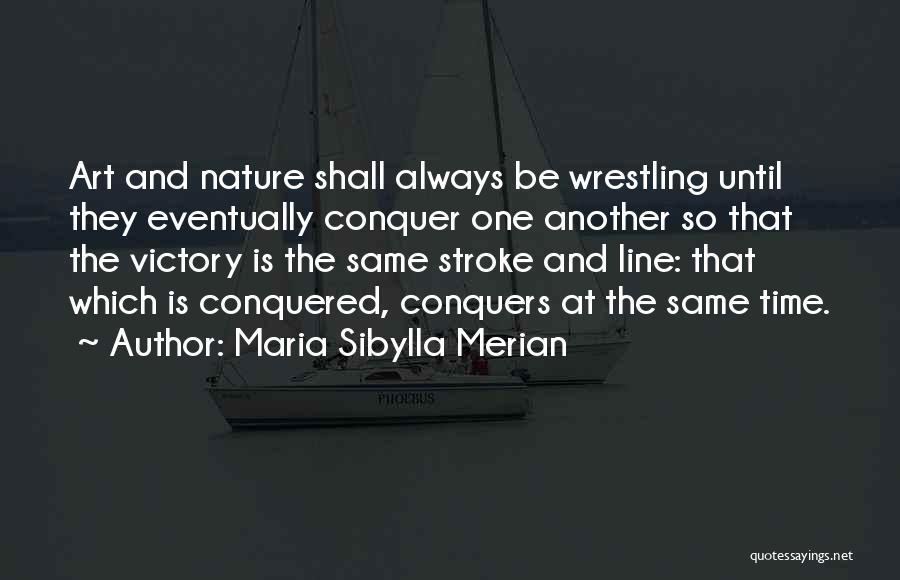 Maria Merian Quotes By Maria Sibylla Merian