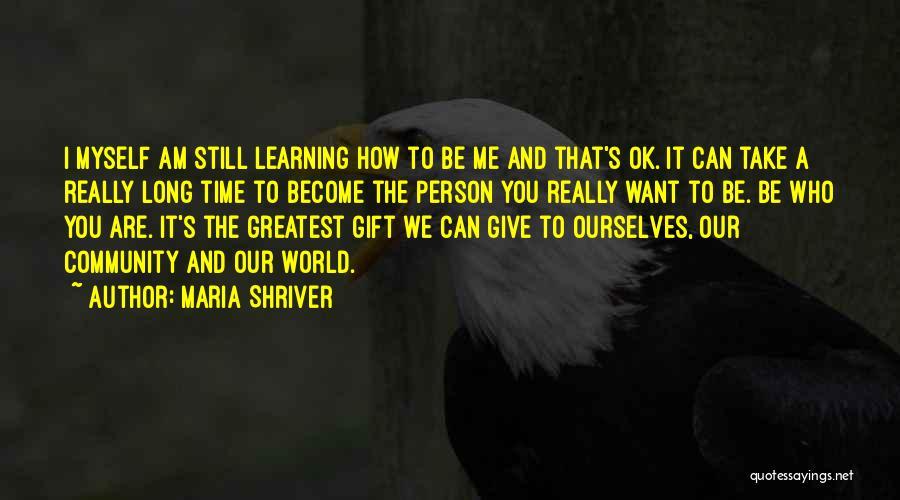 Maria Shriver Quotes 1412921