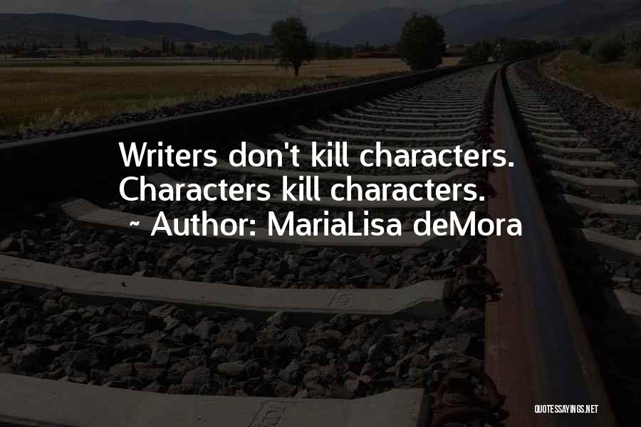 MariaLisa DeMora Quotes 1542307