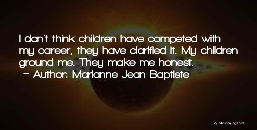 Marianne Jean-Baptiste Quotes 1308218