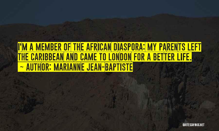 Marianne Jean-Baptiste Quotes 1995485