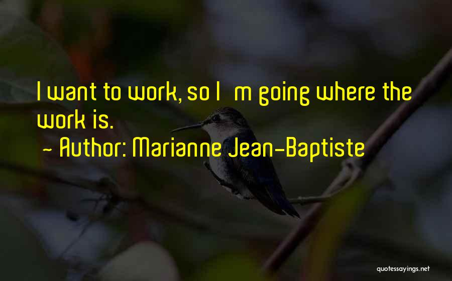 Marianne Jean-Baptiste Quotes 417943