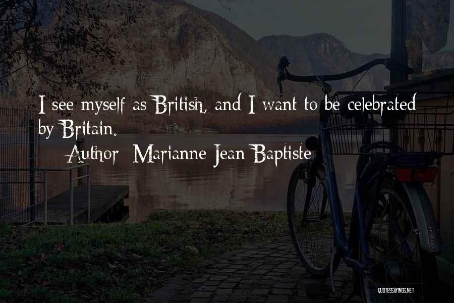 Marianne Jean-Baptiste Quotes 701808