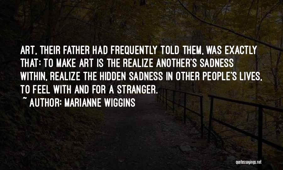 Marianne Wiggins Quotes 1163650