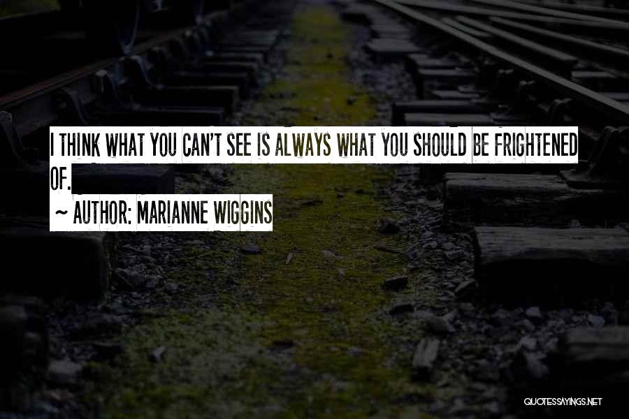 Marianne Wiggins Quotes 119800
