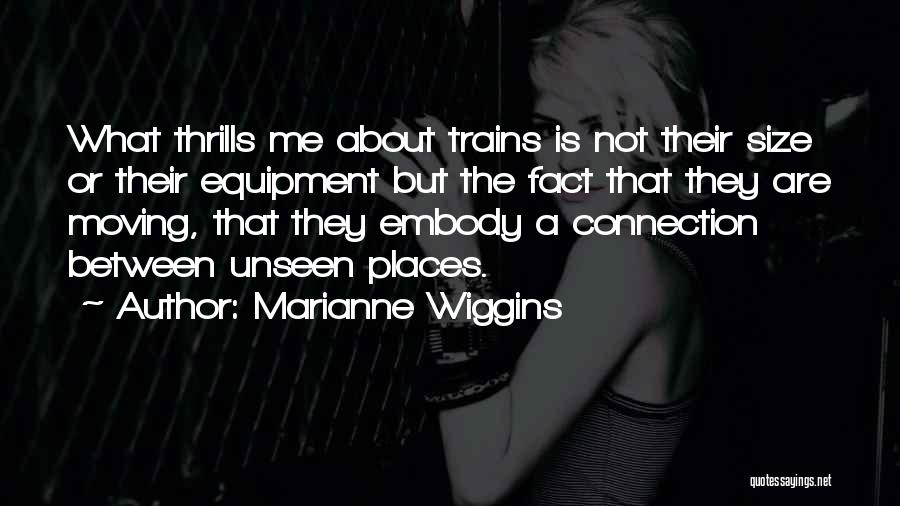 Marianne Wiggins Quotes 1840252