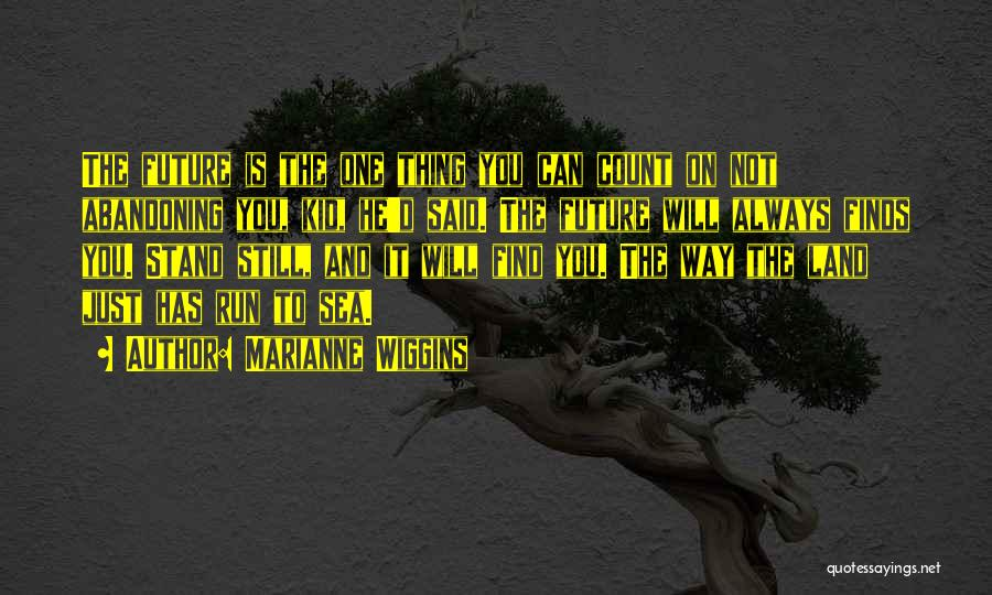 Marianne Wiggins Quotes 1939087