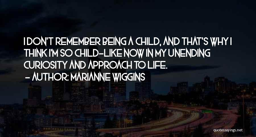 Marianne Wiggins Quotes 925096