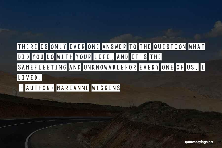 Marianne Wiggins Quotes 936430