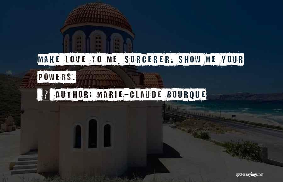 Marie-Claude Bourque Quotes 1694306