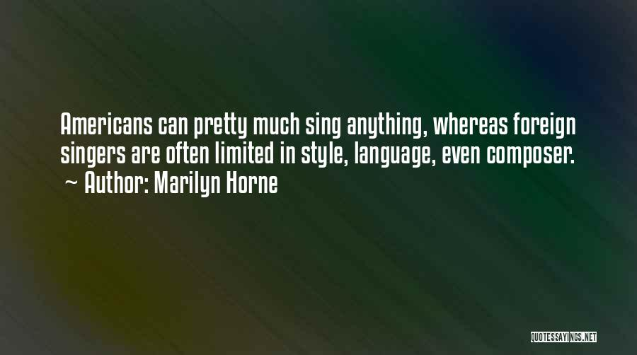 Marilyn Horne Quotes 1897268