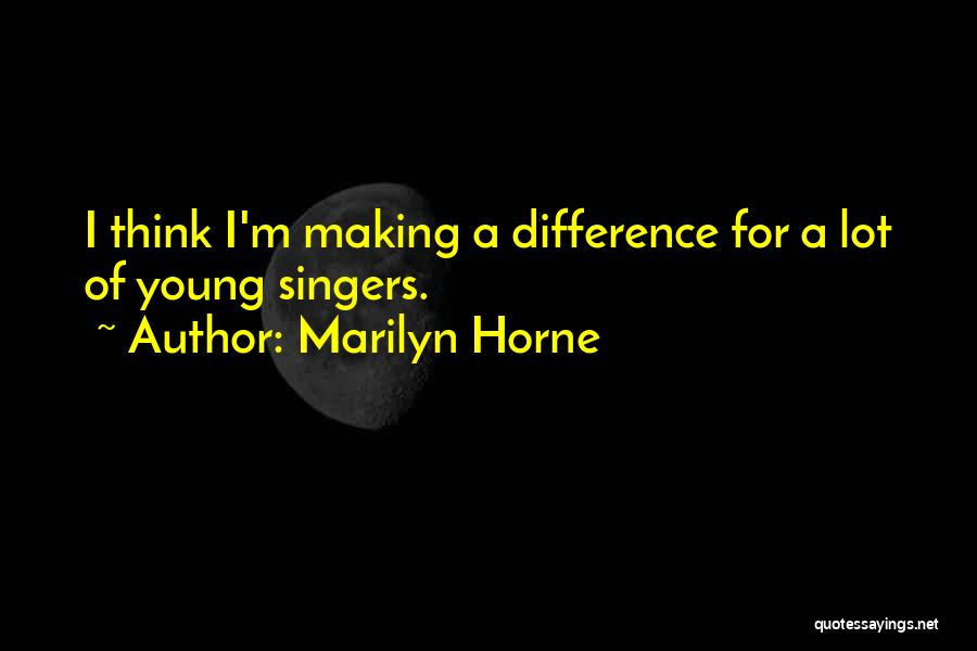 Marilyn Horne Quotes 937469
