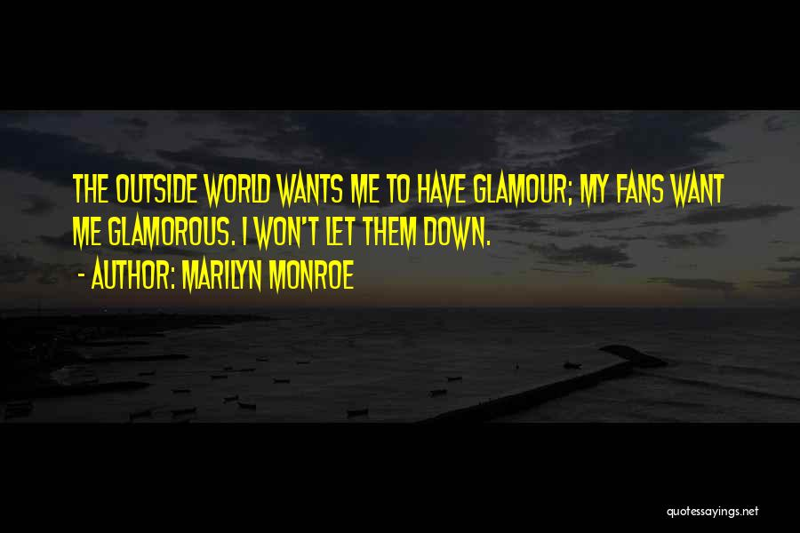 Marilyn Monroe Glamorous Quotes By Marilyn Monroe