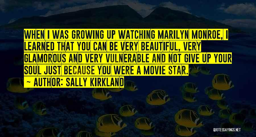 Marilyn Monroe Glamorous Quotes By Sally Kirkland