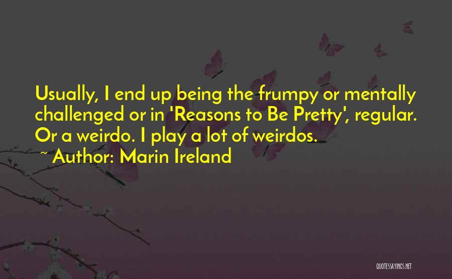 Marin Ireland Quotes 1176315
