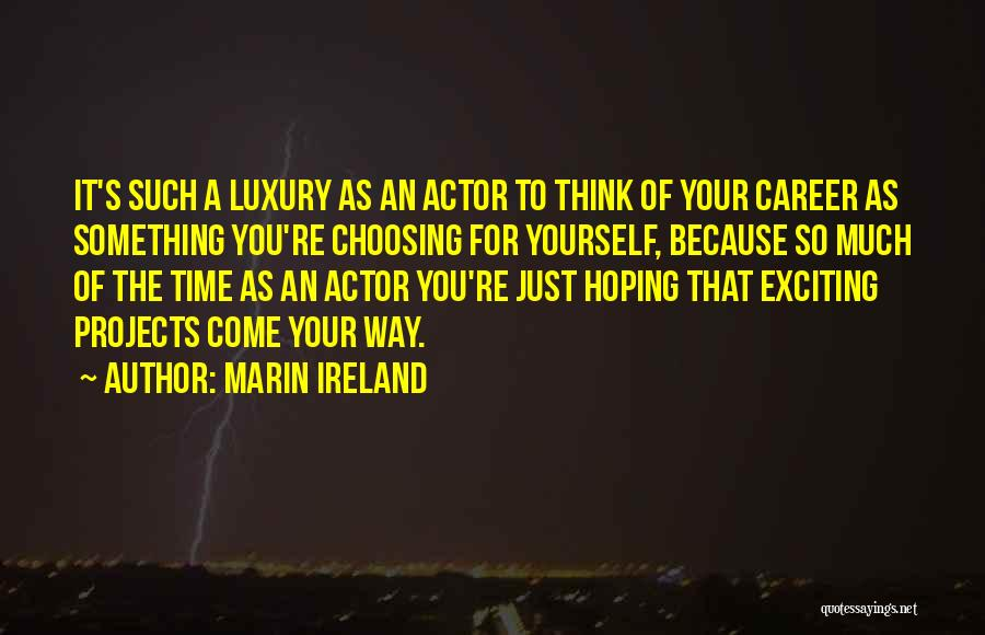 Marin Ireland Quotes 1433639