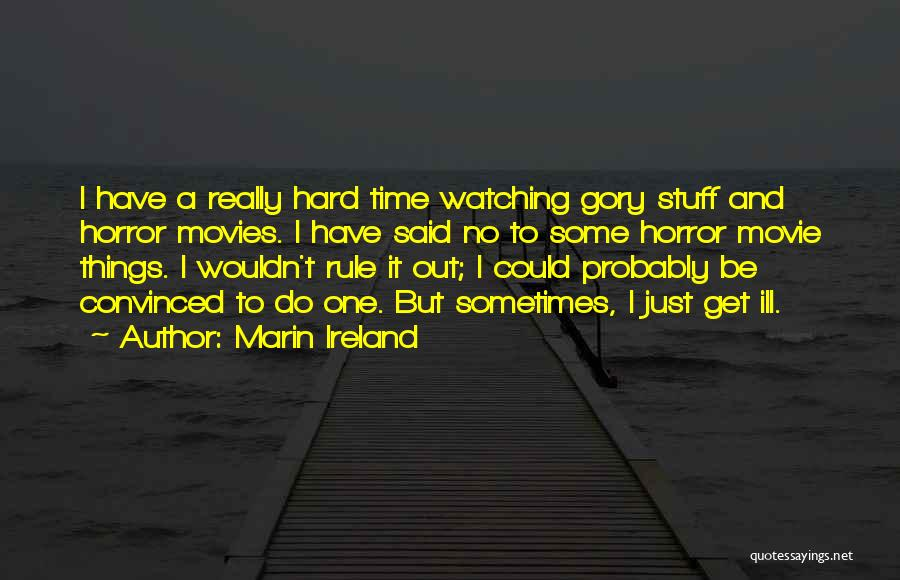 Marin Ireland Quotes 1747891