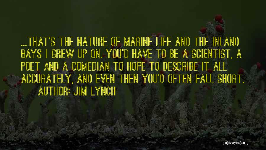 Marine Life Quotes By Jim Lynch
