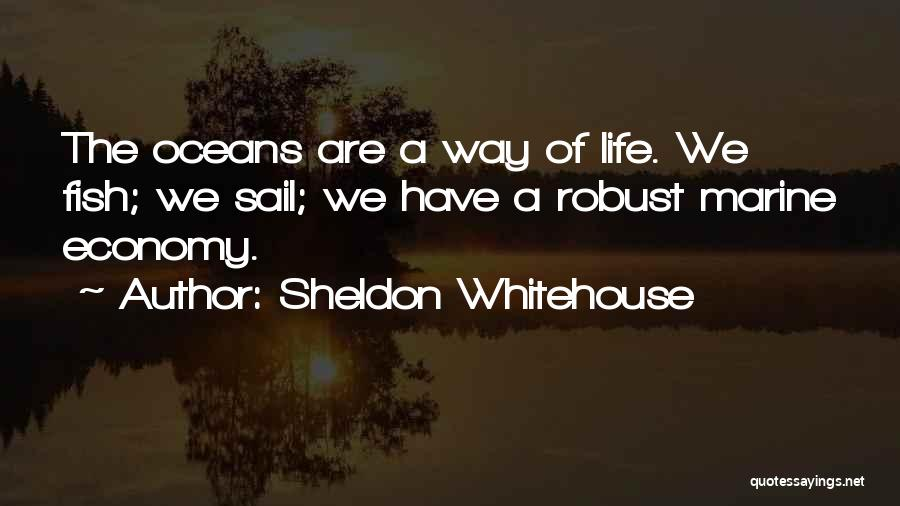Marine Life Quotes By Sheldon Whitehouse