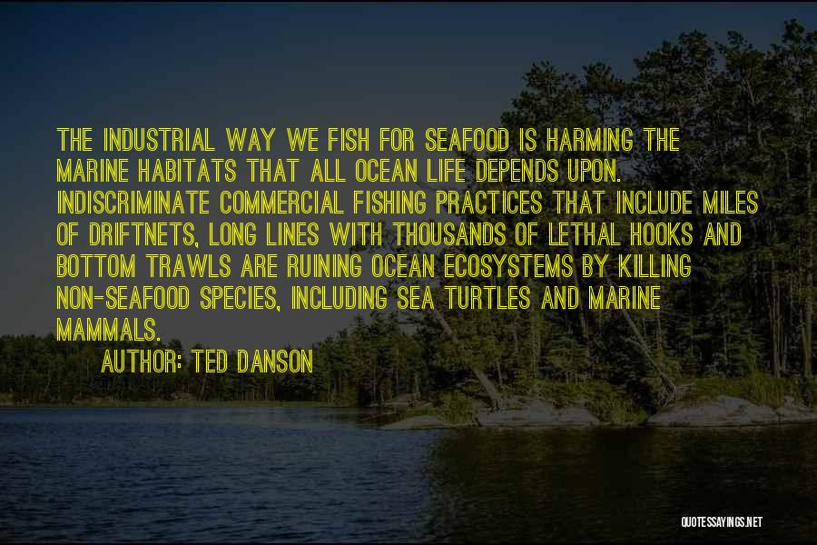 Marine Life Quotes By Ted Danson