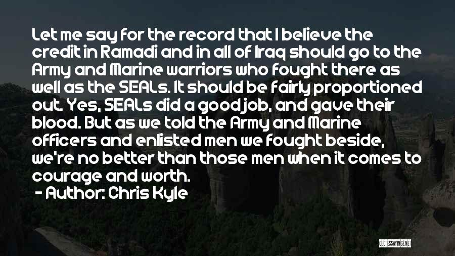 Marine Officers Quotes By Chris Kyle