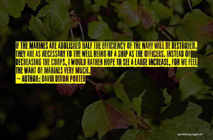 Marine Officers Quotes By David Dixon Porter