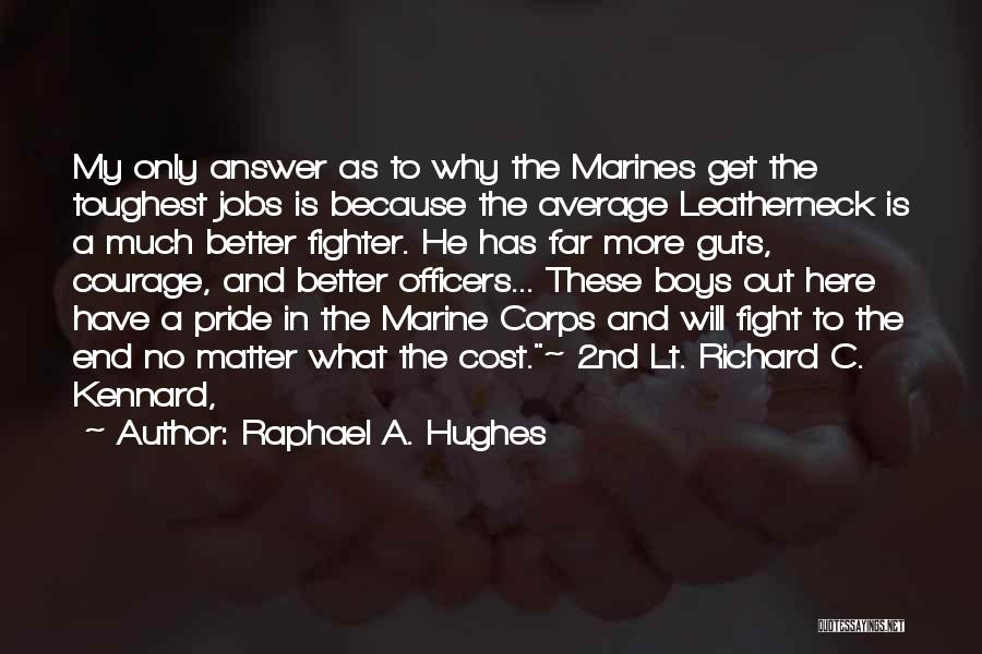 Marine Officers Quotes By Raphael A. Hughes