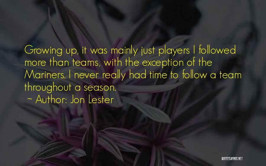 Mariners Quotes By Jon Lester
